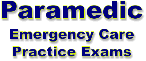 Paramedic Emergency Care Tests and Quizzes