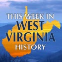This Week in West Virginia History